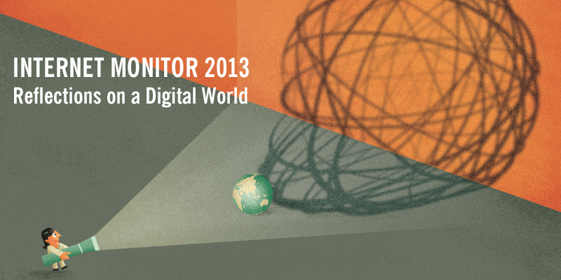 Internet Monitor 2013: Reflections on the Digital World