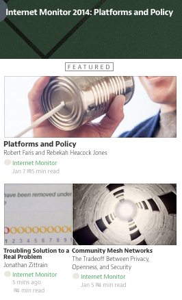 Internet Monitor 2014: Platforms and Policy Collection on Medium